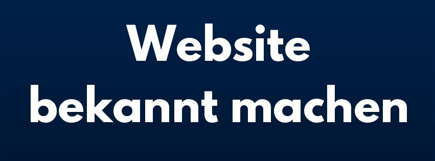 Website bekannt machen