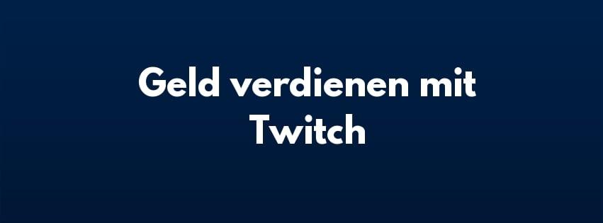 Geld Verdienen Mit Twitch